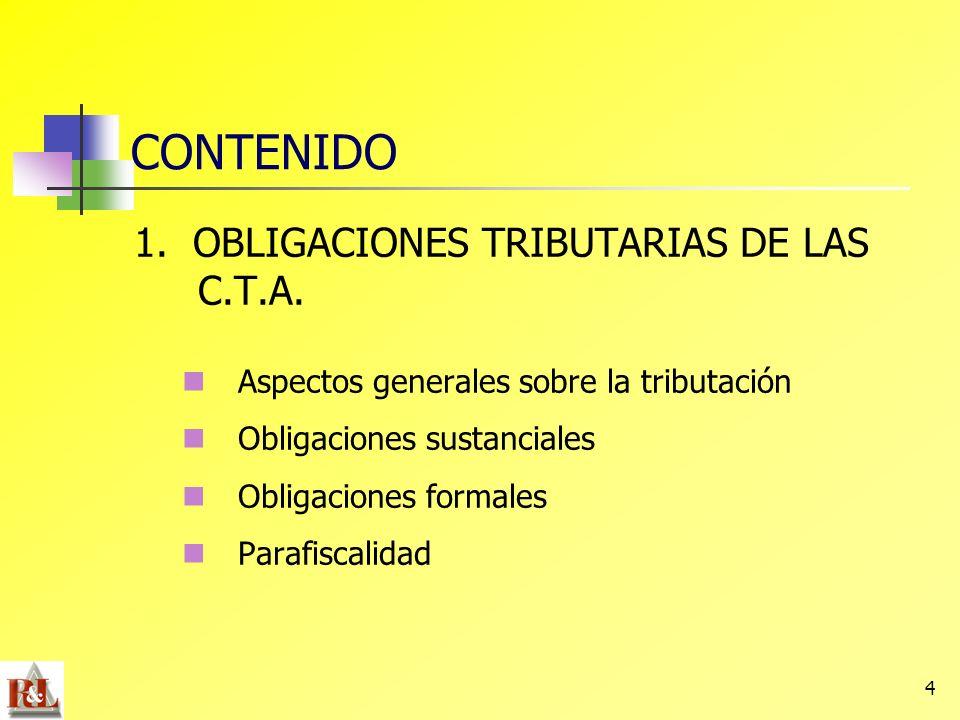 CONTENIDO 1. OBLIGACIONES TRIBUTARIAS DE LAS C.T.A.