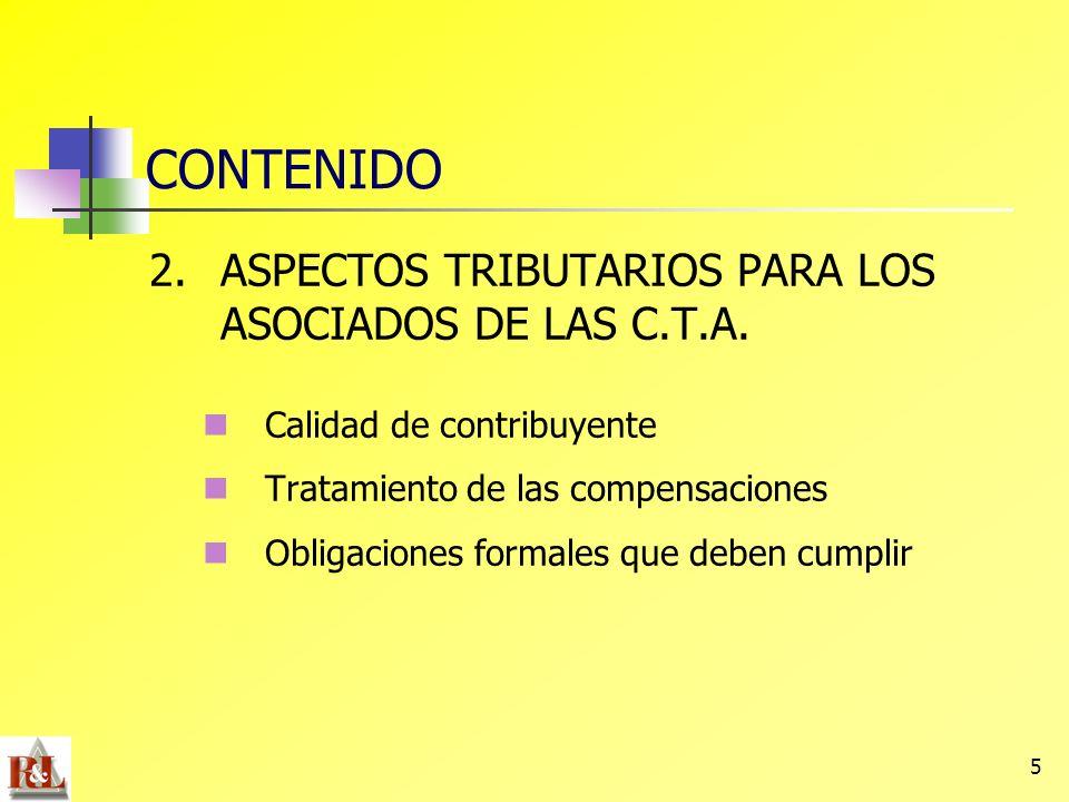 CONTENIDO 2. ASPECTOS TRIBUTARIOS PARA LOS ASOCIADOS DE LAS C.T.A.