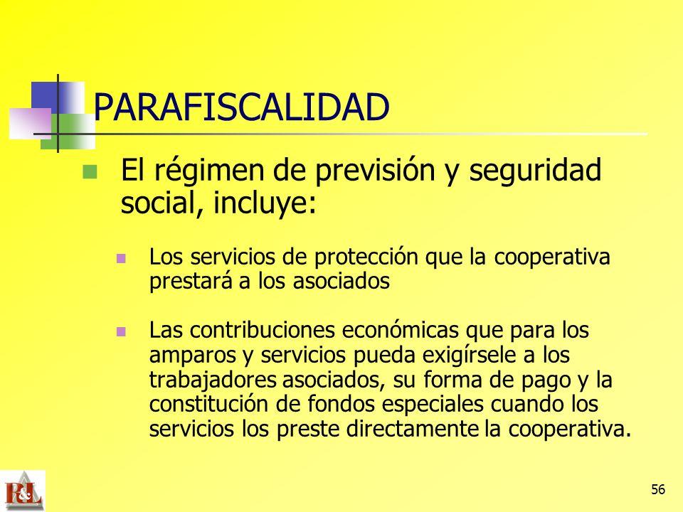 PARAFISCALIDAD El régimen de previsión y seguridad social, incluye:
