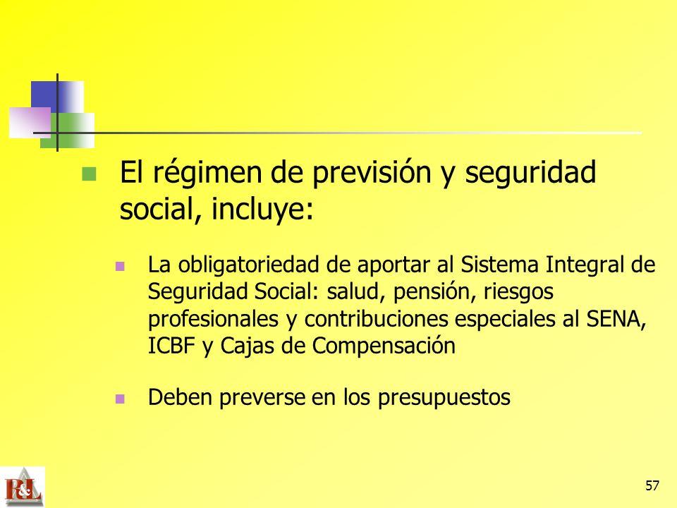 El régimen de previsión y seguridad social, incluye: