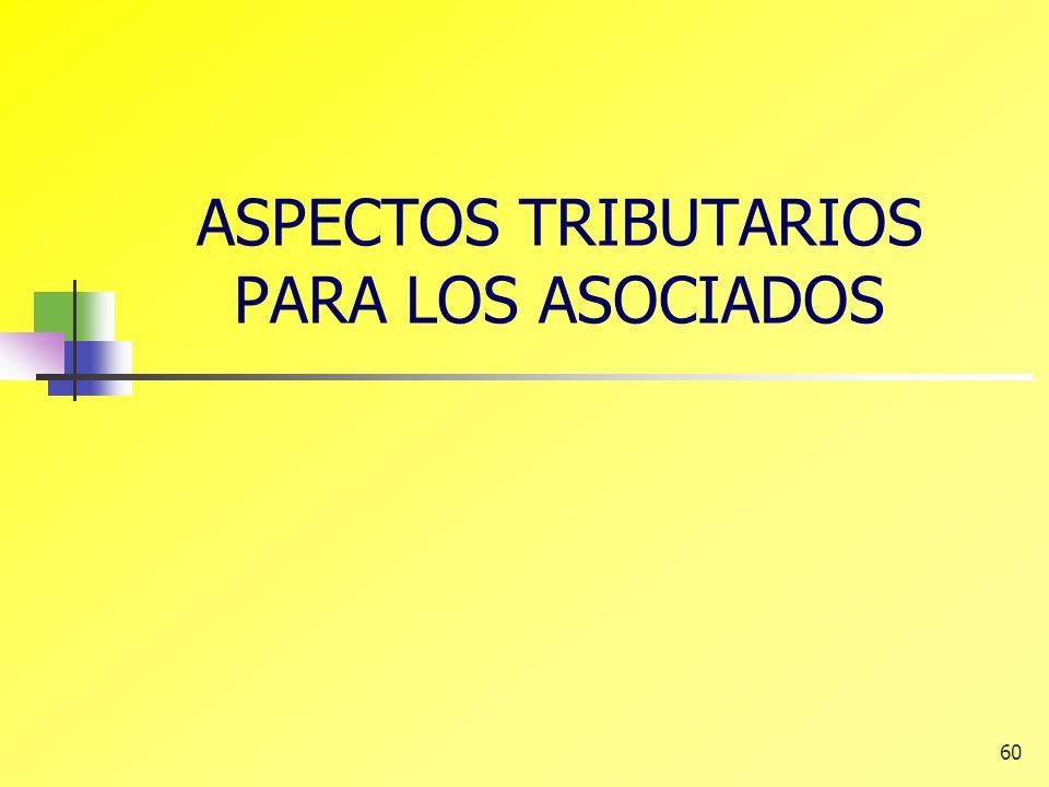 ASPECTOS TRIBUTARIOS PARA LOS ASOCIADOS
