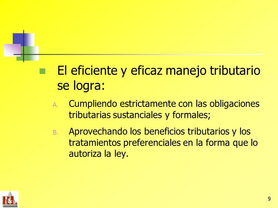 El eficiente y eficaz manejo tributario se logra: