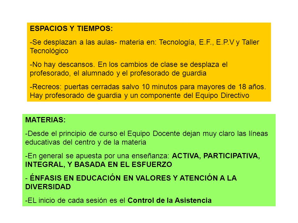 ESPACIOS Y TIEMPOS: Se desplazan a las aulas- materia en: Tecnología, E.F., E.P.V y Taller Tecnológico.