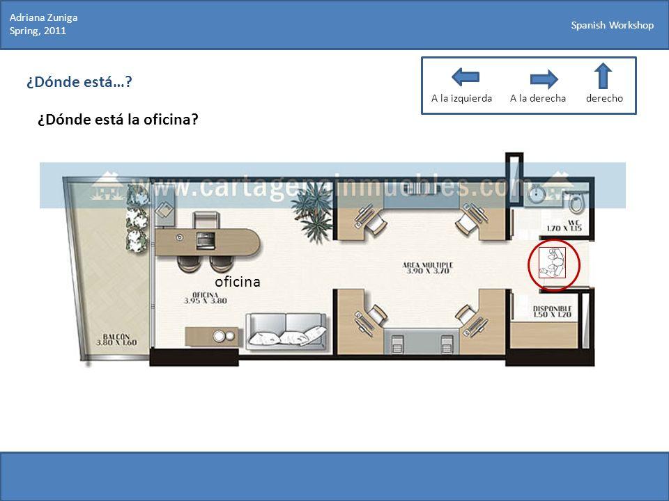 ¿Dónde está… ¿Dónde está la oficina oficina Adriana Zuniga