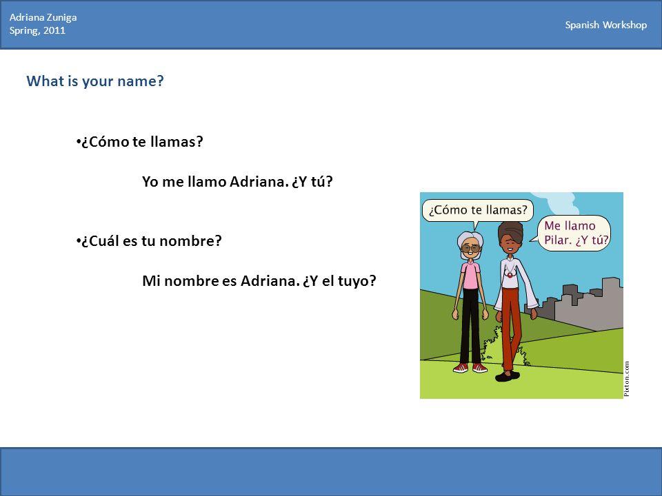 Yo me llamo Adriana. ¿Y tú