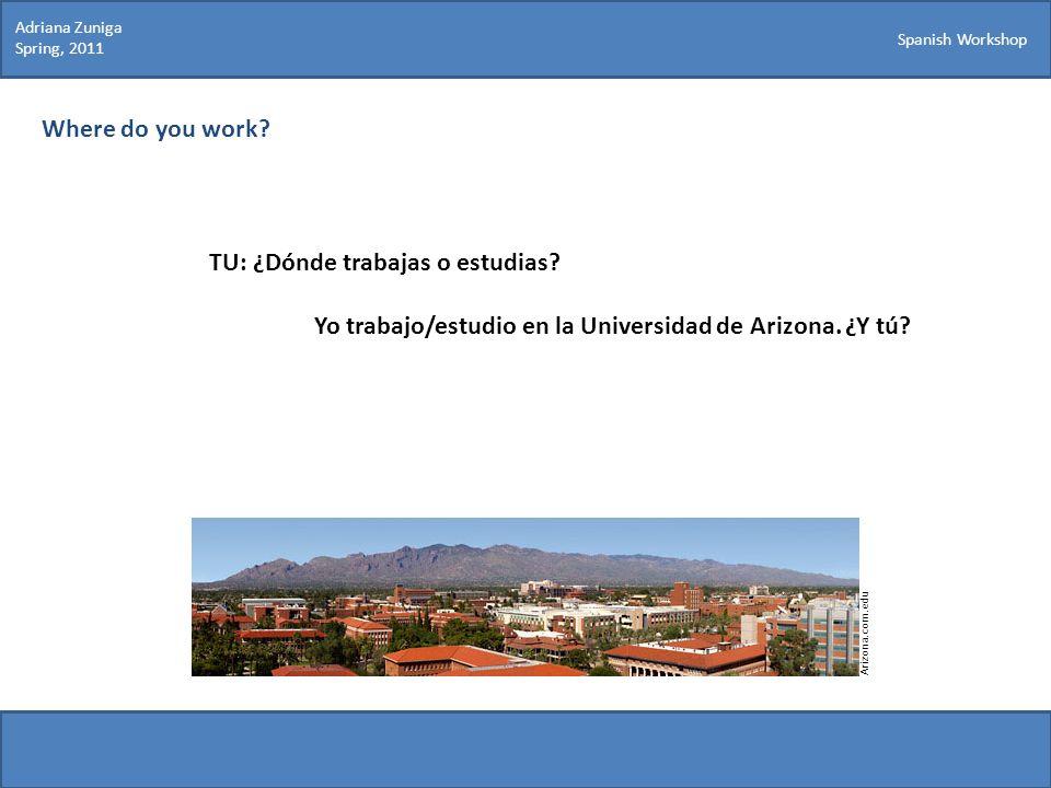 TU: ¿Dónde trabajas o estudias