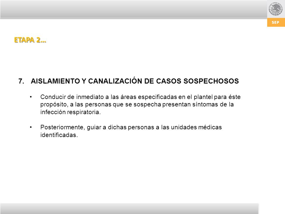 ETAPA 2… AISLAMIENTO Y CANALIZACIÓN DE CASOS SOSPECHOSOS