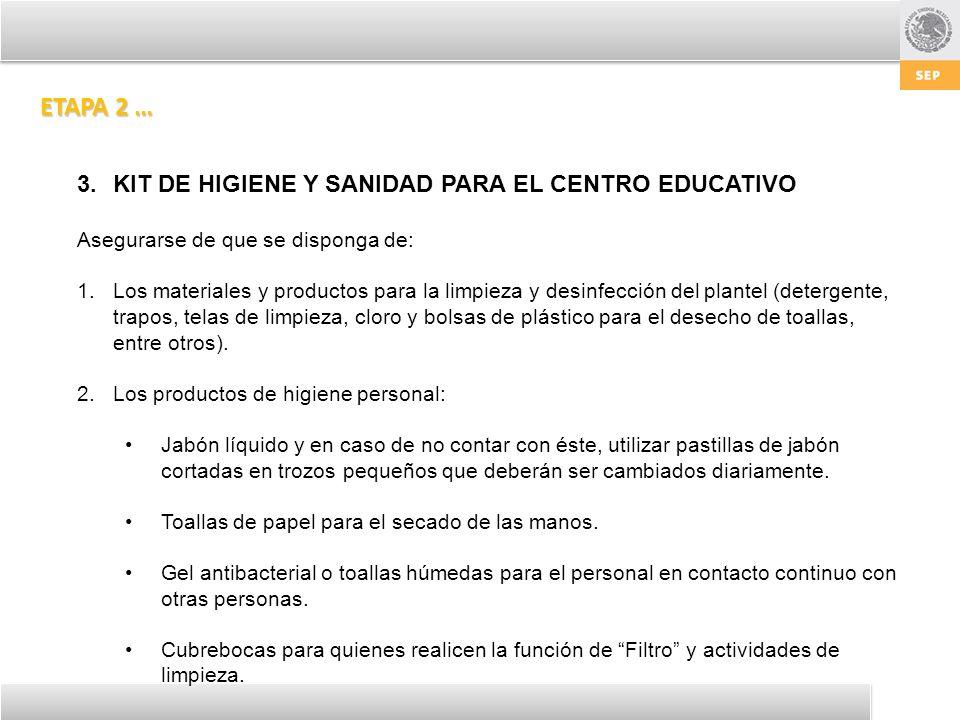 ETAPA 2 … KIT DE HIGIENE Y SANIDAD PARA EL CENTRO EDUCATIVO