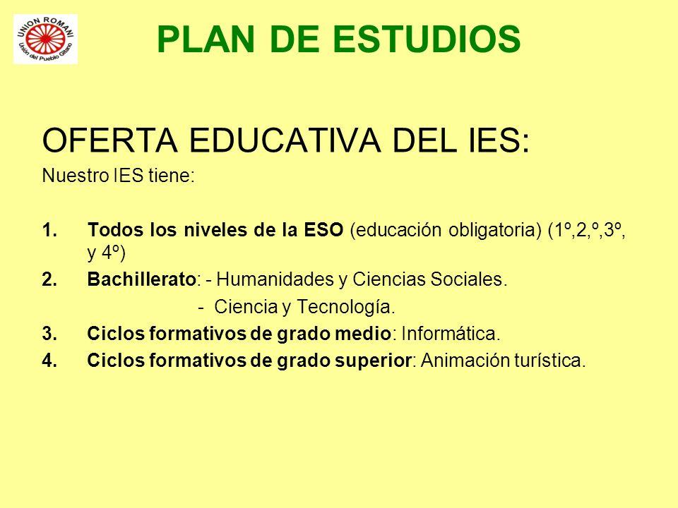 PLAN DE ESTUDIOS OFERTA EDUCATIVA DEL IES: Nuestro IES tiene: