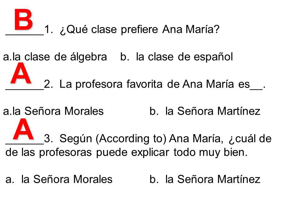 B A A ______1. ¿Qué clase prefiere Ana María
