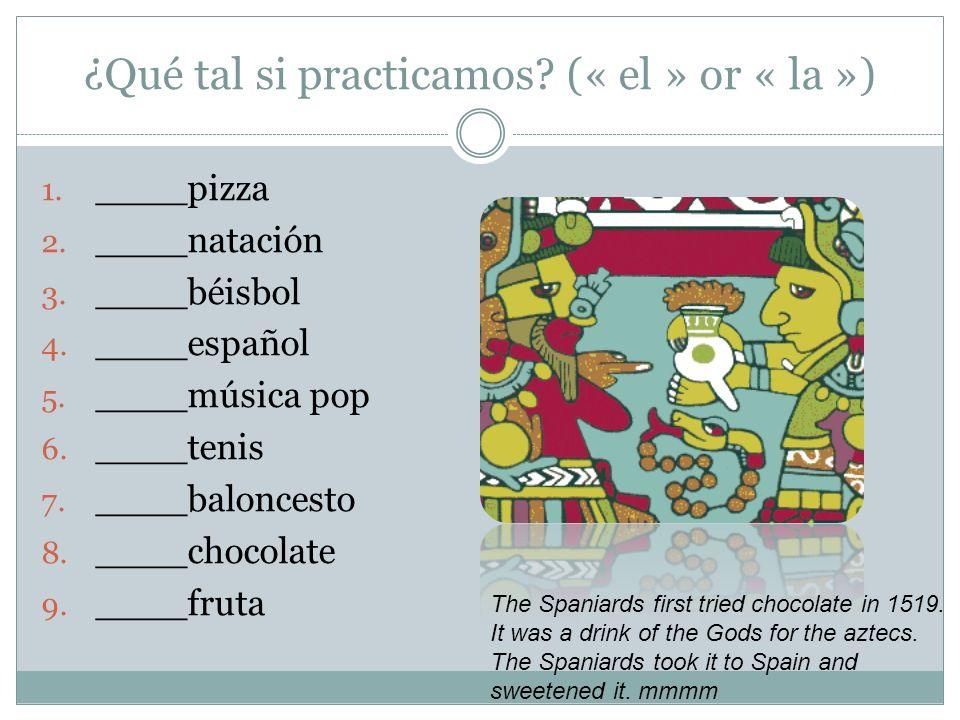 ¿Qué tal si practicamos (« el » or « la »)