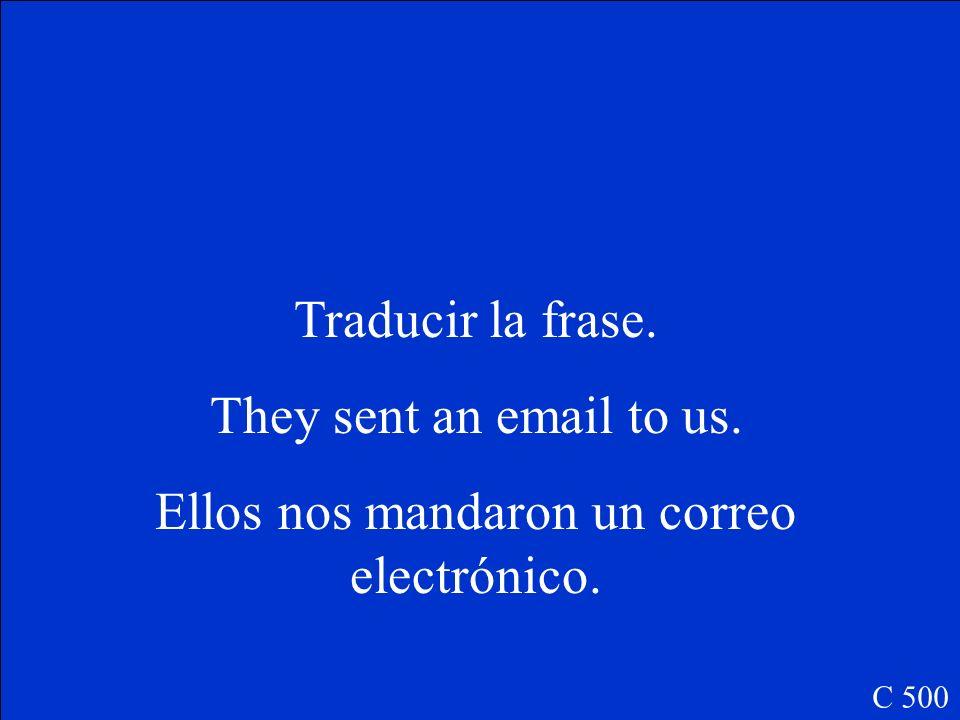 Ellos nos mandaron un correo electrónico.