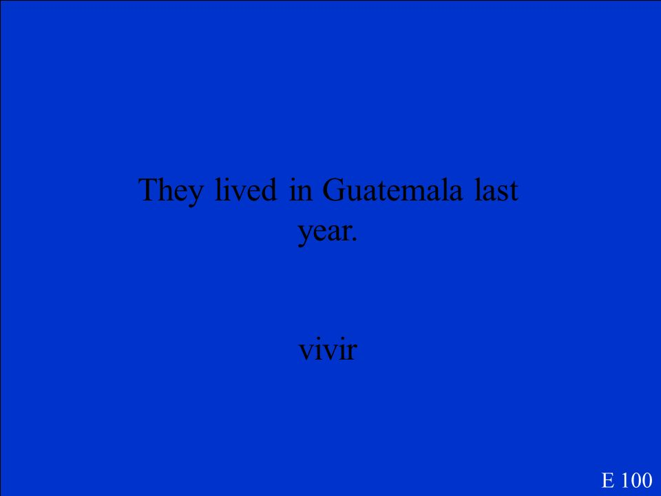 They lived in Guatemala last year.