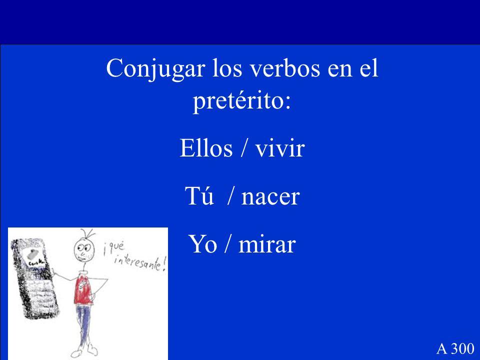 Conjugar los verbos en el pretérito: