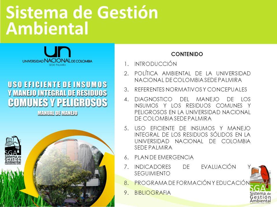CONTENIDO INTRODUCCIÓN. POLÍTICA AMBIENTAL DE LA UNIVERSIDAD NACIONAL DE COLOMBIA SEDE PALMIRA. REFERENTES NORMATIVOS Y CONCEPUALES.