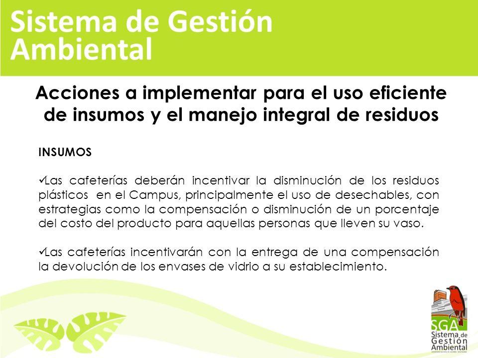 Acciones a implementar para el uso eficiente de insumos y el manejo integral de residuos