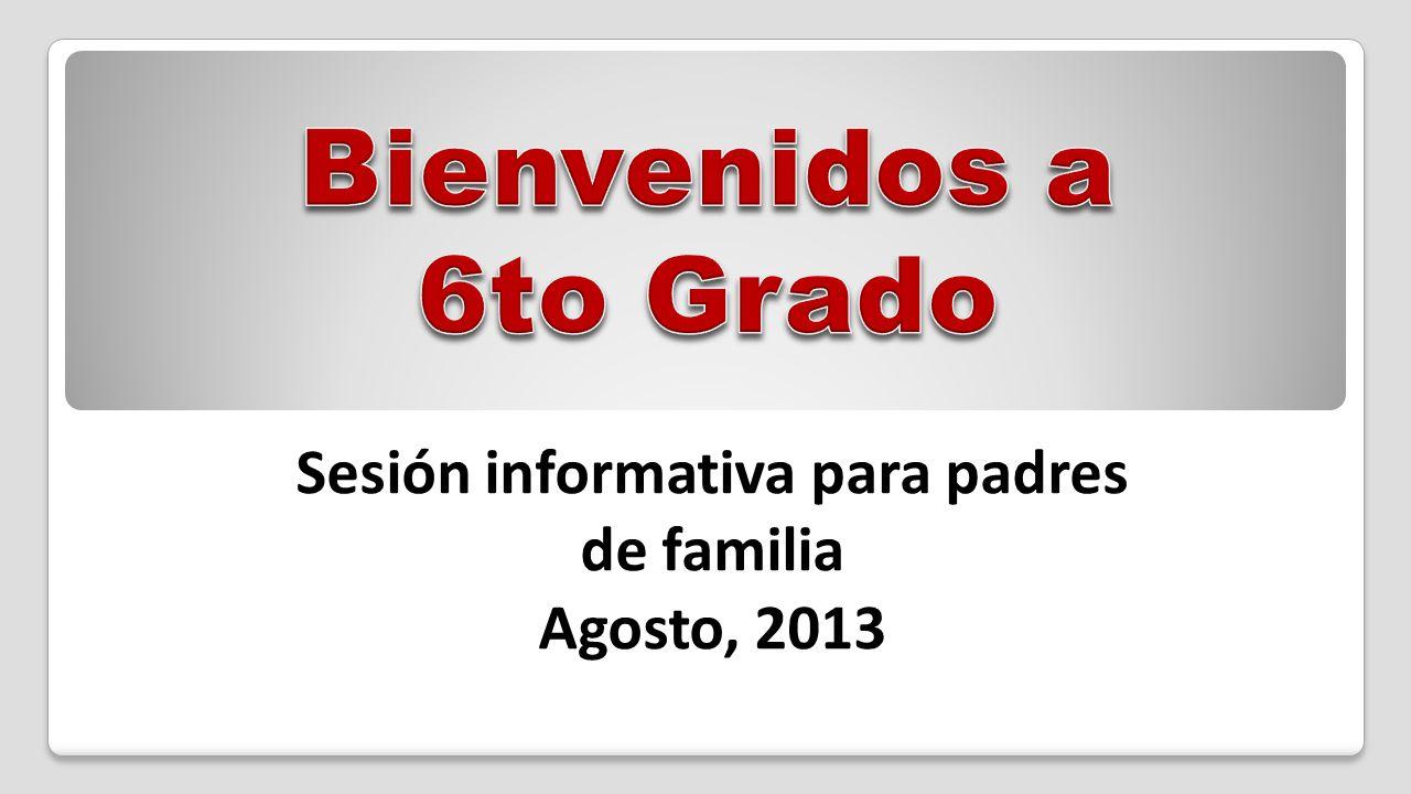 Sesión informativa para padres de familia Agosto, 2013