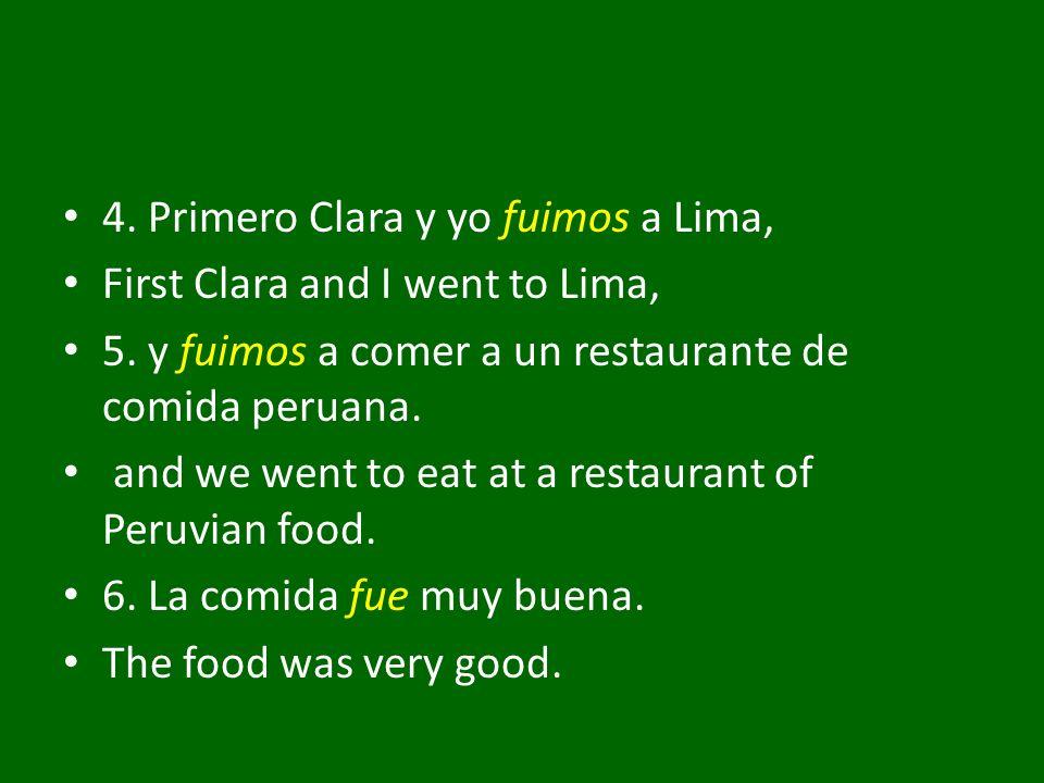 4. Primero Clara y yo fuimos a Lima,