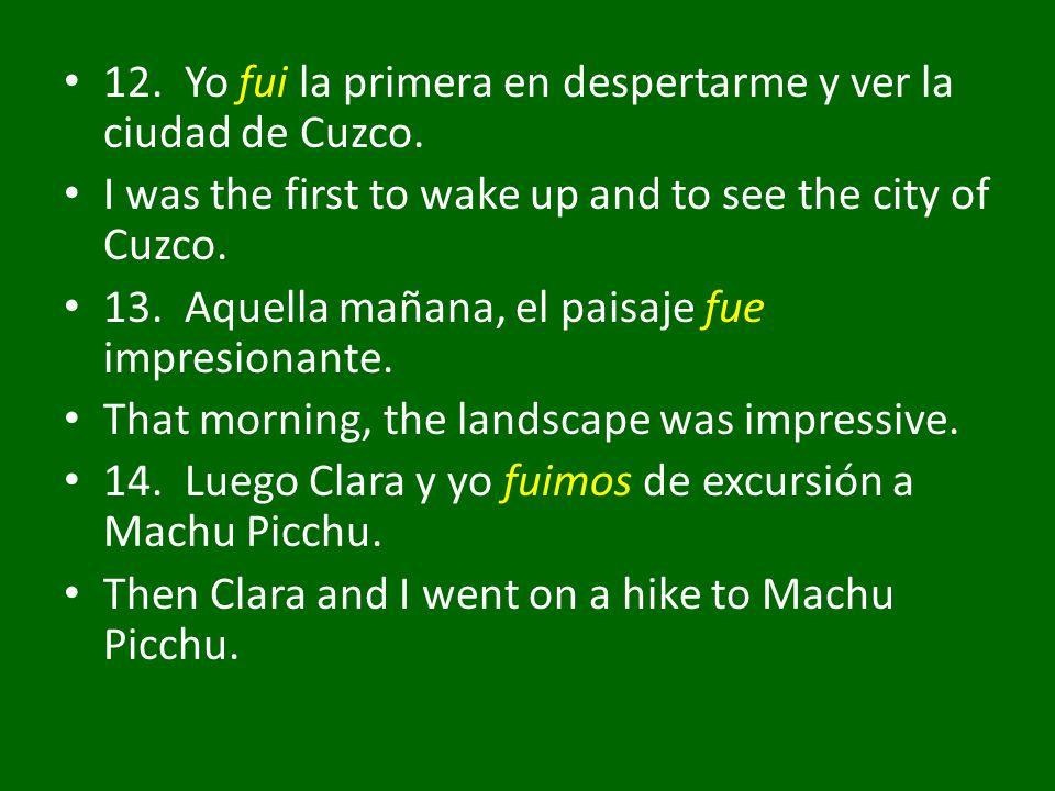 12. Yo fui la primera en despertarme y ver la ciudad de Cuzco.