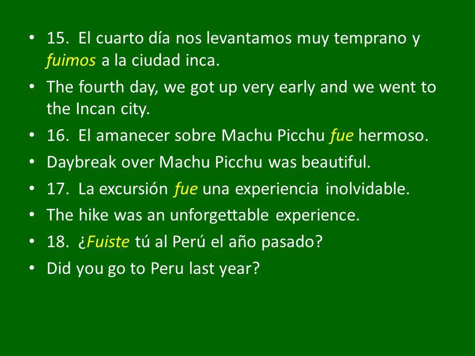 15. El cuarto día nos levantamos muy temprano y fuimos a la ciudad inca.
