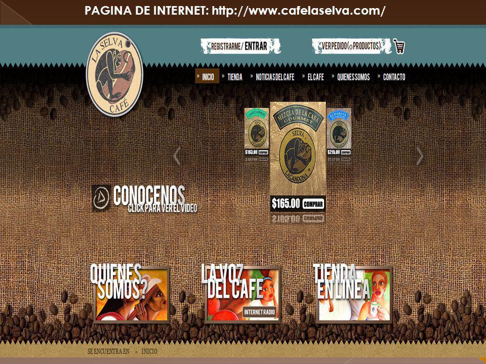 PAGINA DE INTERNET: http://www.cafelaselva.com/