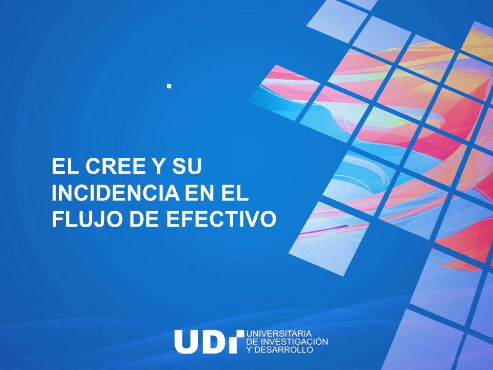 . EL CREE Y SU INCIDENCIA EN EL FLUJO DE EFECTIVO