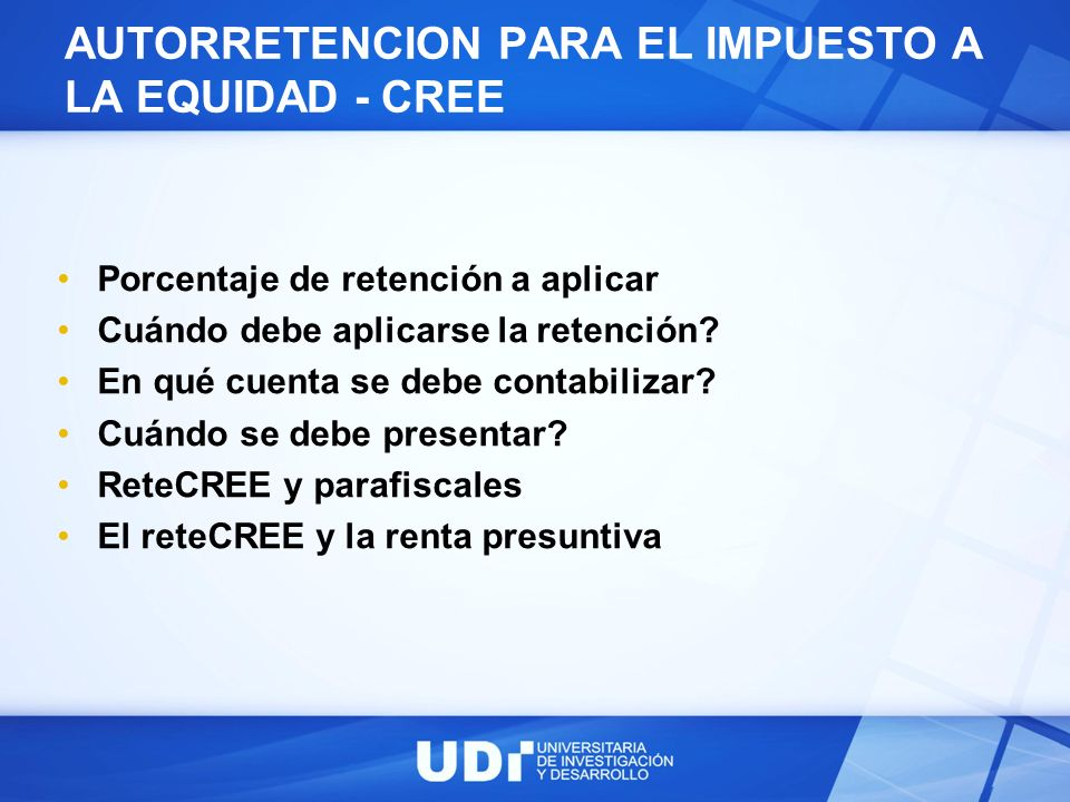 AUTORRETENCION PARA EL IMPUESTO A LA EQUIDAD - CREE