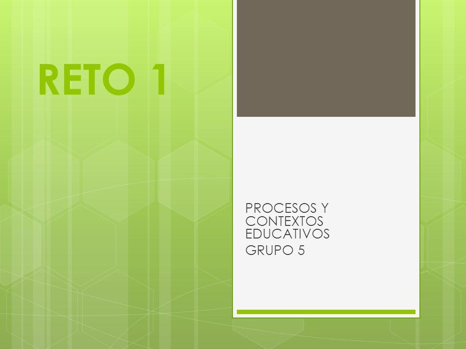 PROCESOS Y CONTEXTOS EDUCATIVOS GRUPO 5