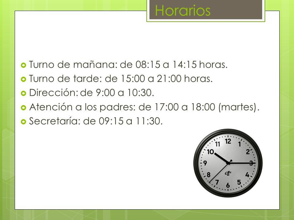Horarios Turno de mañana: de 08:15 a 14:15 horas.