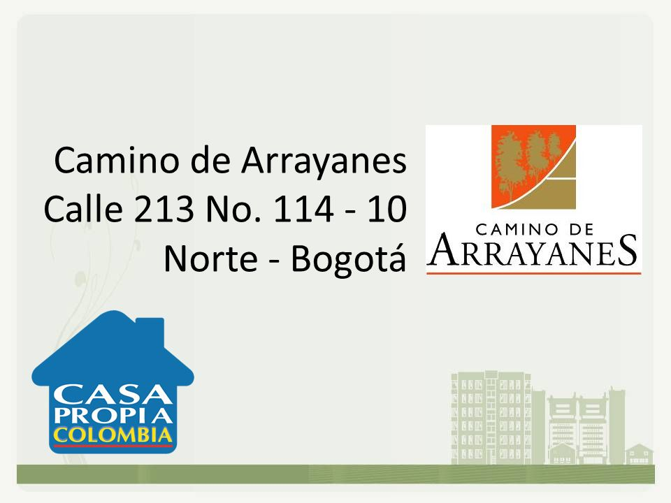 Camino de Arrayanes Calle 213 No. 114 - 10 Norte - Bogotá