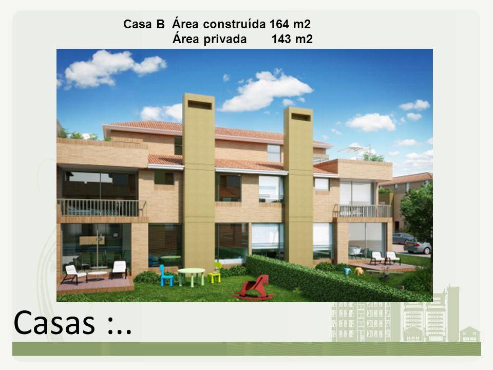 Casa B Área construída 164 m2