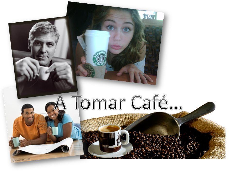A Tomar Café…