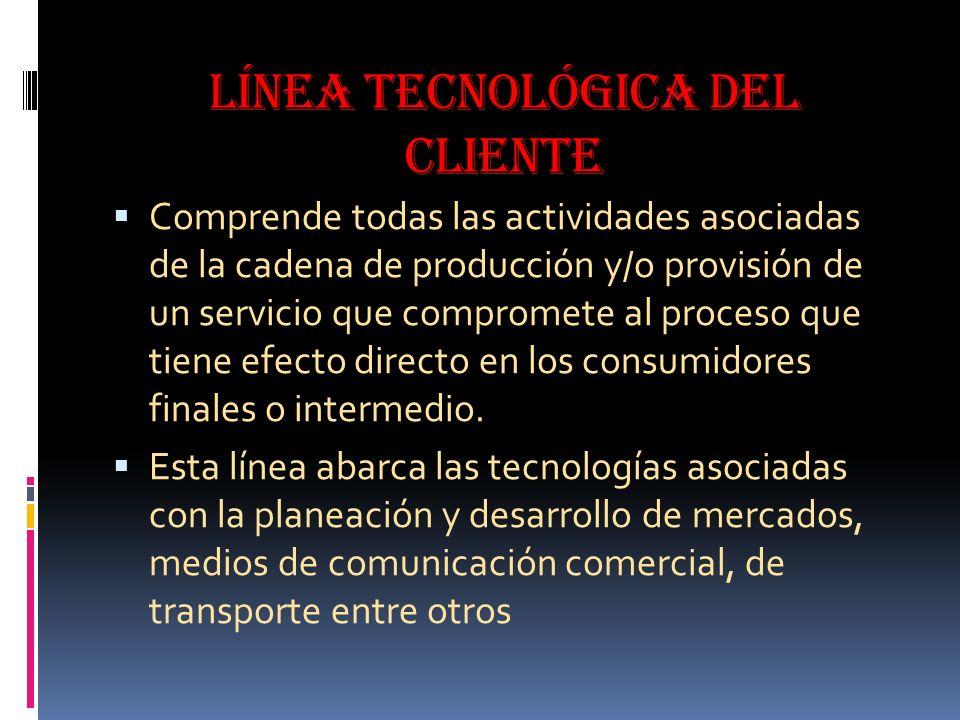 Línea tecnológica del cliente