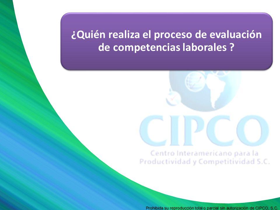 ¿Quién realiza el proceso de evaluación de competencias laborales