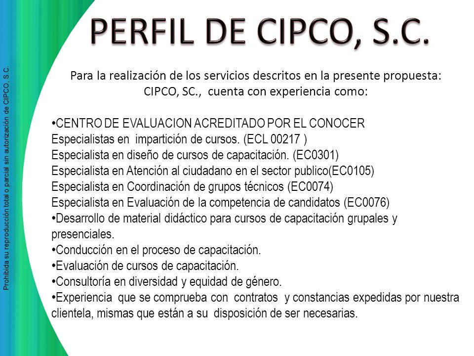 CIPCO, SC., cuenta con experiencia como: