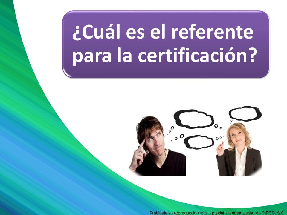 ¿Cuál es el referente para la certificación