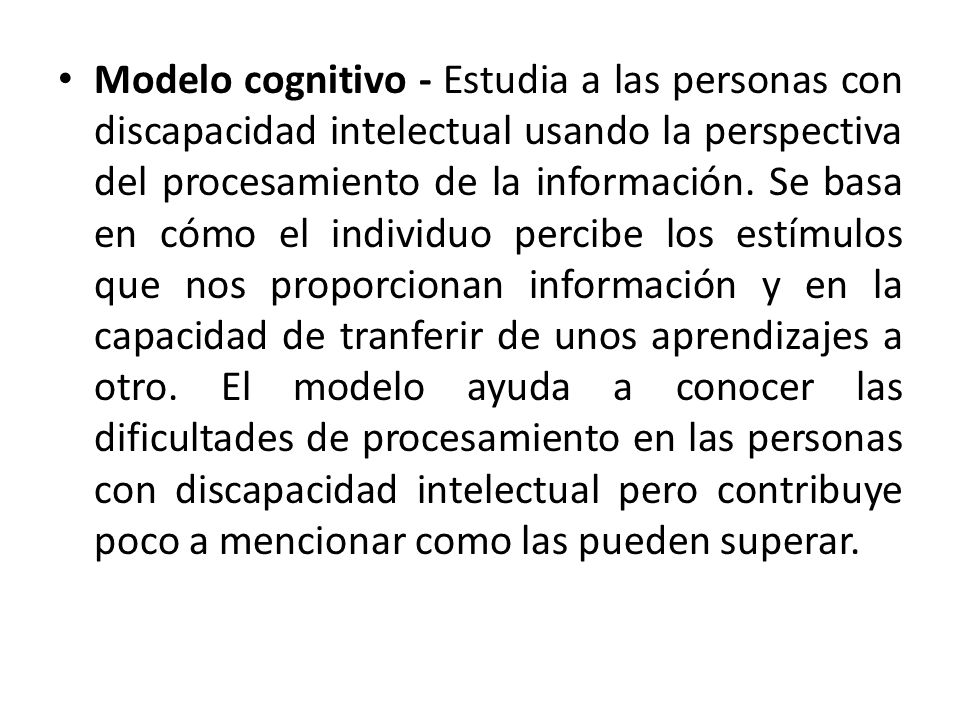 Modelo cognitivo - Estudia a las personas con discapacidad intelectual usando la perspectiva del procesamiento de la información.