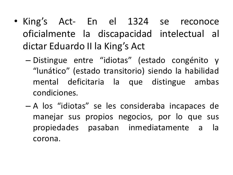 King's Act- En el 1324 se reconoce oficialmente la discapacidad intelectual al dictar Eduardo II la King's Act