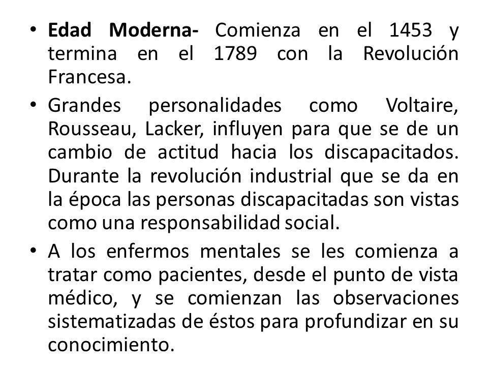 Edad Moderna- Comienza en el 1453 y termina en el 1789 con la Revolución Francesa.