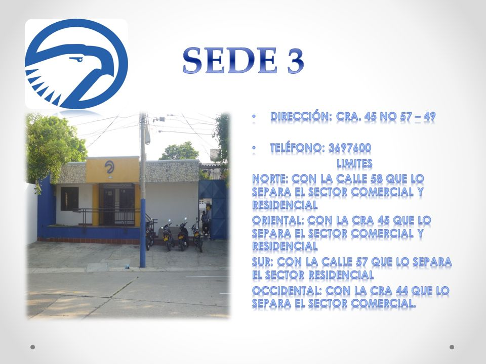 SEDE 3 Dirección: cRA. 45 No 57 – 49 Teléfono: 3697600 LIMITES