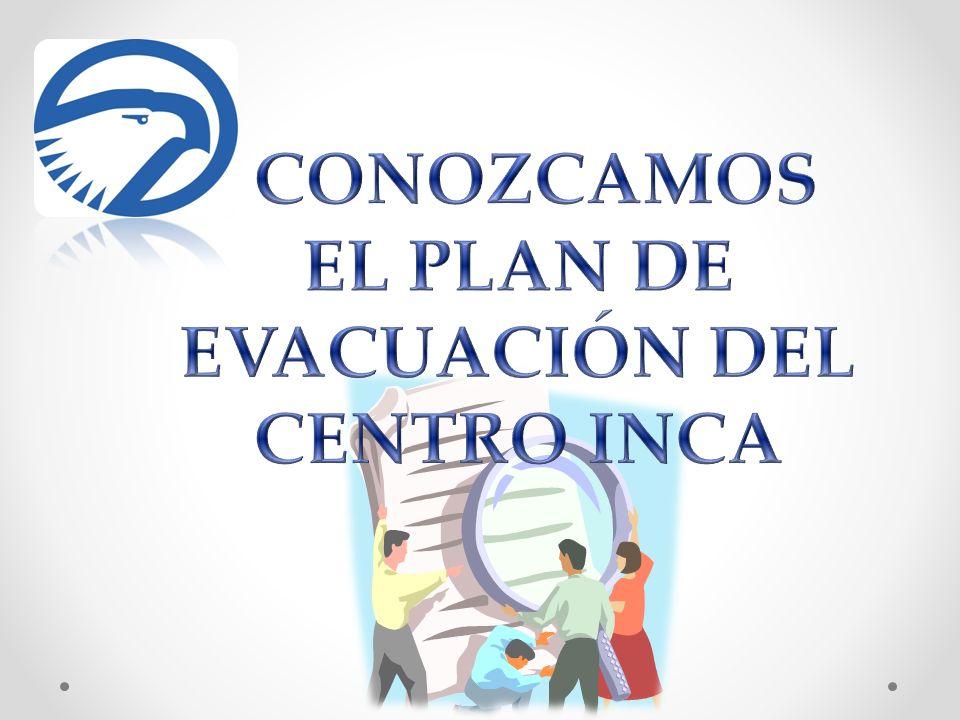 CONOZCAMOS EL PLAN DE EVACUACIÓN DEL CENTRO INCA
