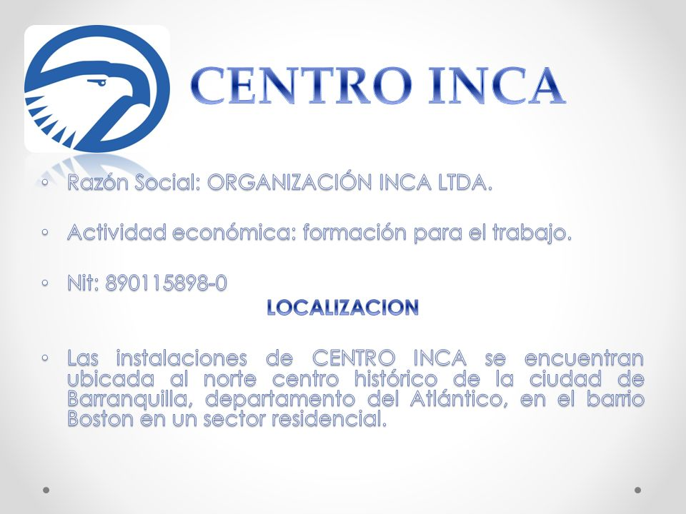 CENTRO INCA Razón Social: ORGANIZACIÓN INCA LTDA.