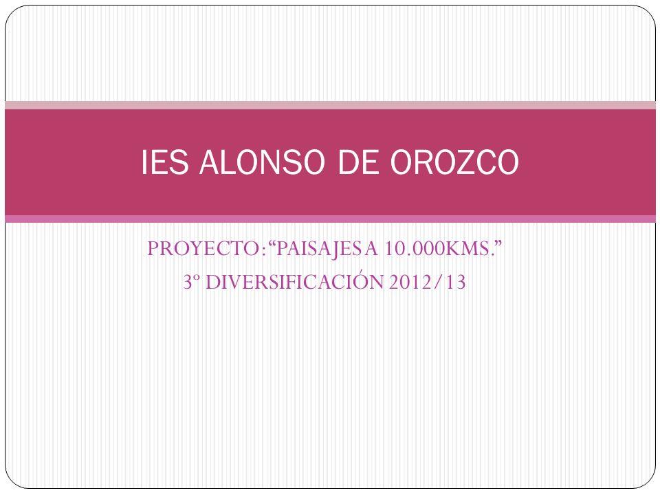 PROYECTO: PAISAJES A 10.000KMS. 3º DIVERSIFICACIÓN 2012/13