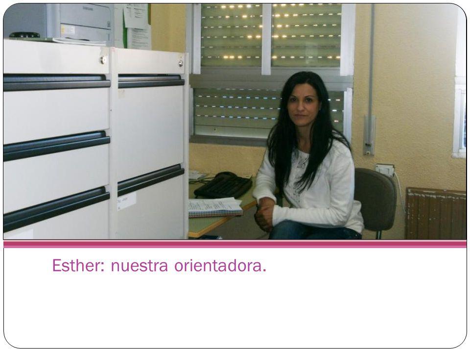 Esther: nuestra orientadora.