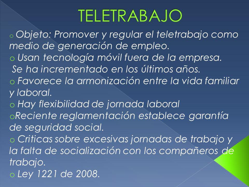 TELETRABAJO Usan tecnología móvil fuera de la empresa.