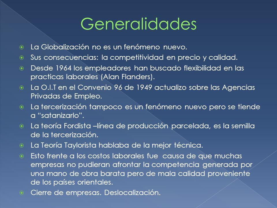 Generalidades La Globalización no es un fenómeno nuevo.