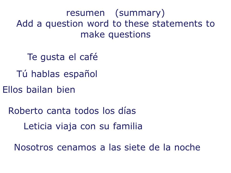 Add a question word to these statements to make questions