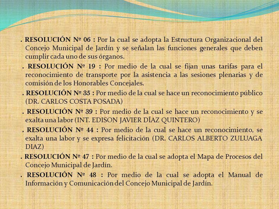 RESOLUCIÓN Nº 06 : Por la cual se adopta la Estructura Organizacional del Concejo Municipal de Jardín y se señalan las funciones generales que deben cumplir cada uno de sus órganos.