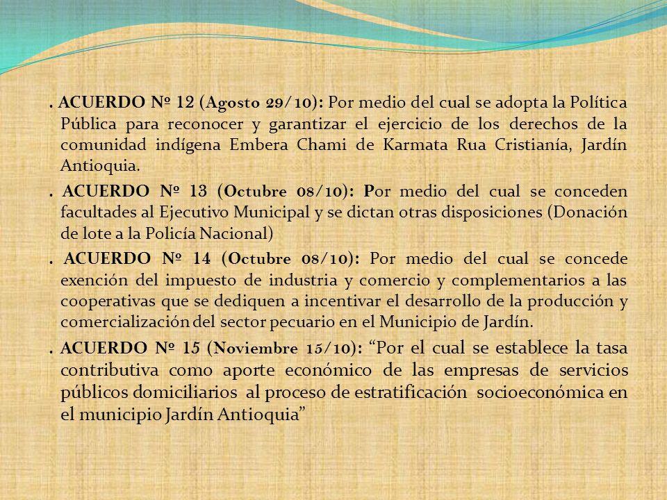 ACUERDO Nº 12 (Agosto 29/10): Por medio del cual se adopta la Política Pública para reconocer y garantizar el ejercicio de los derechos de la comunidad indígena Embera Chami de Karmata Rua Cristianía, Jardín Antioquia.