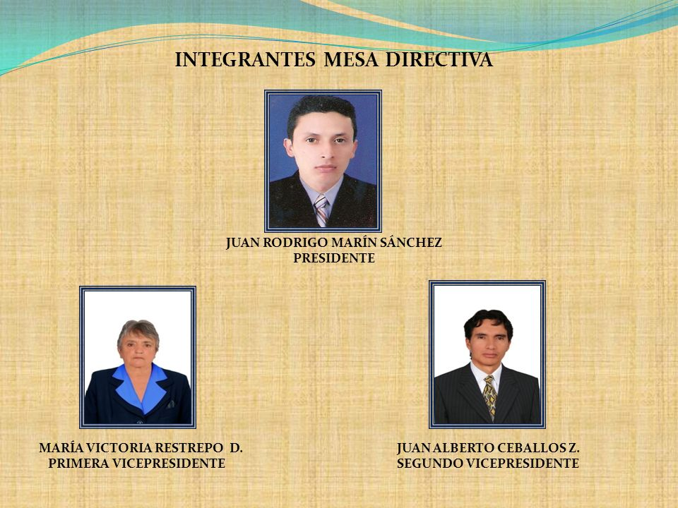 INTEGRANTES MESA DIRECTIVA JUAN RODRIGO MARÍN SÁNCHEZ